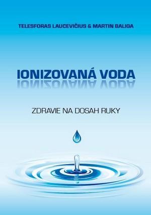 Ionizovaná voda. Zdravie na dosah ruky