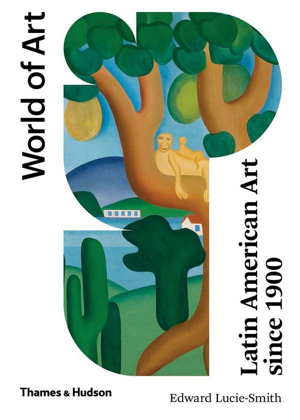 Latin American Art Since 1900. World of Art