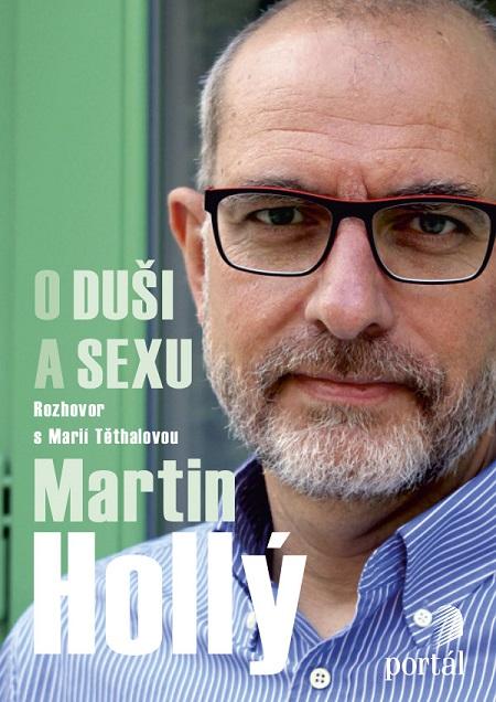 Hollý Martin - O duši a sexu