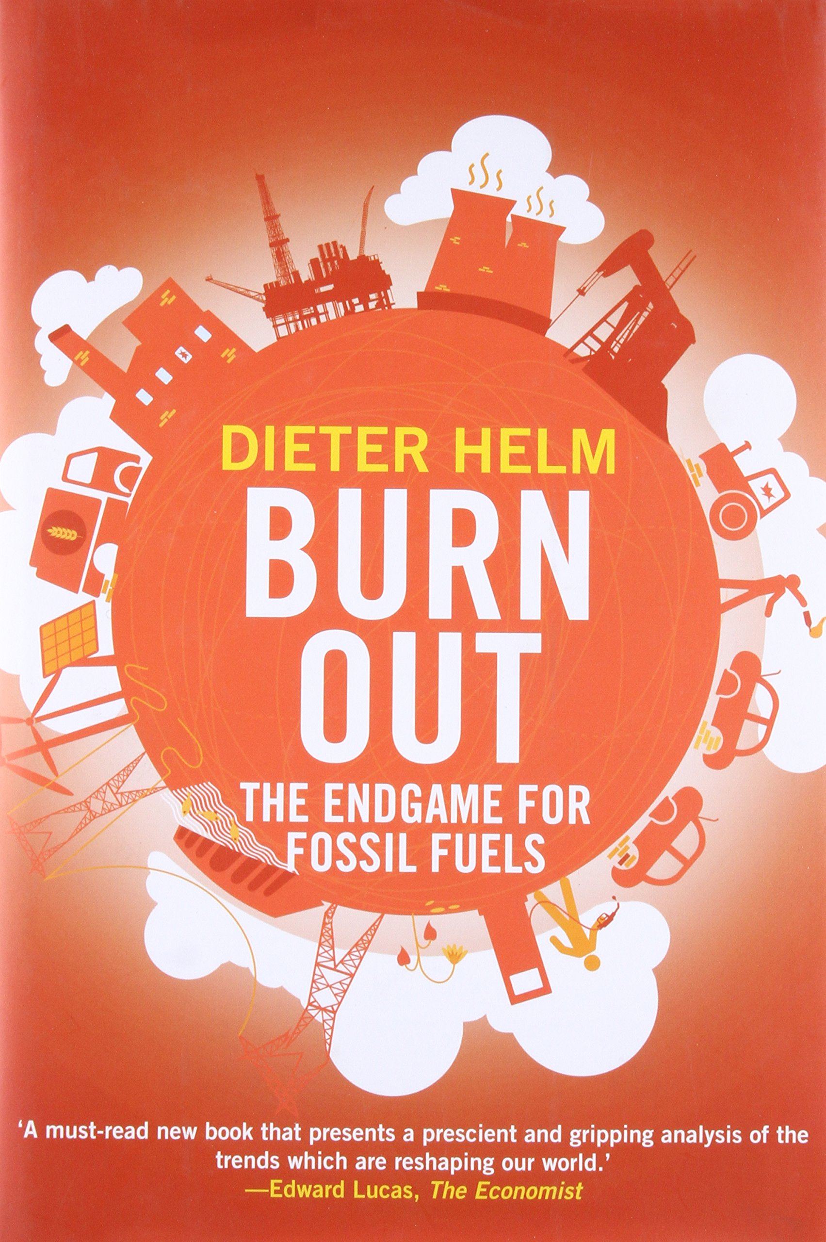 Burn Out. The Endgame for Fossil Fuels