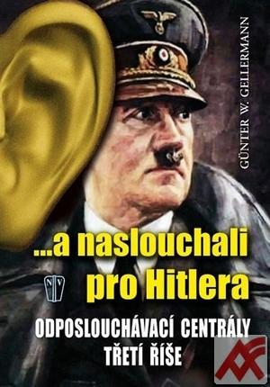 ...a naslouchali pro Hitlera. Odposlouchávací centrály Třetí říše