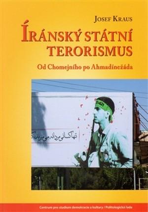 Íránský státní terorismus. Od Chomejního po Ahmadínežáda