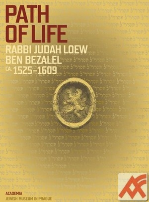 Path of Life Rabbi Judah Loew ben Bezalel (1525-1609)