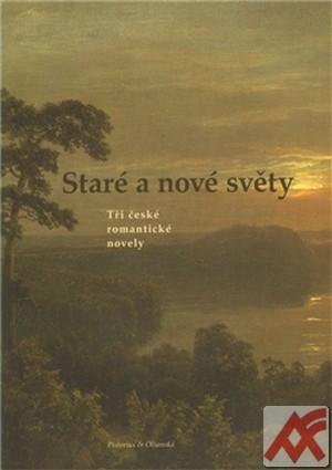 Staré a nové světy. Tři české romantické novely