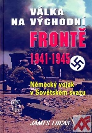 Válka na východní frontě 1941 - 1945. Německý voják v Sovětském svazu
