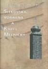 Šítkovská vodárna a Karel Mělnický