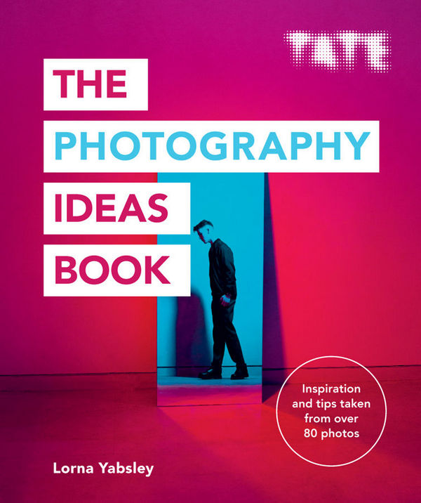 Tate. The Photography Ideas Book