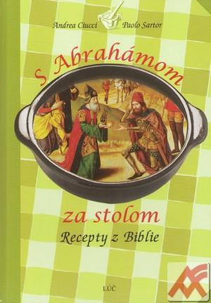 S Abrahámom za stolom. Recepty z Biblie