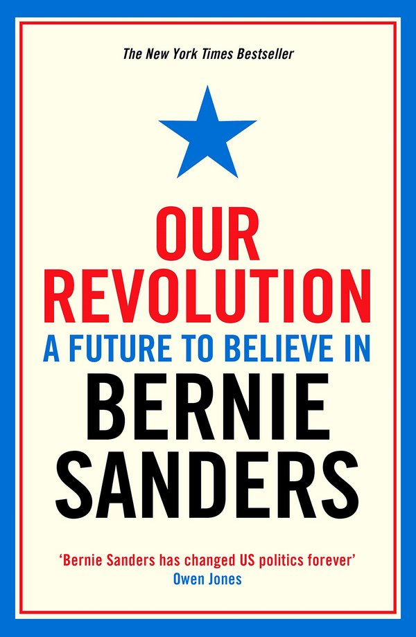 Our Revolution. A Future to Believe in