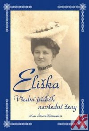 Eliška. Všední příběh nevšední ženy