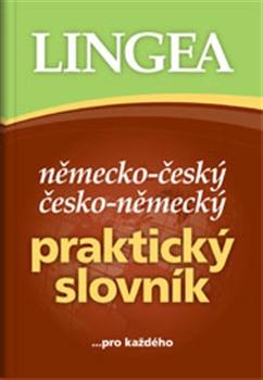 Německo-český česko-německý praktický slovník ... pro každého