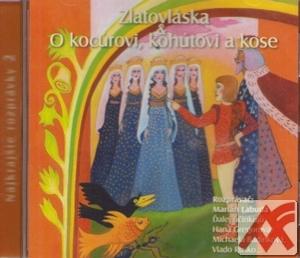 Zlatovláska / O Kocúrovi, kohútovi a kose - CD (audiokniha)