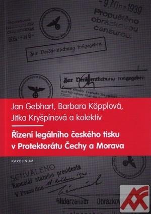 Řízení legálního českého tisku v Protektorátu Čechy a Morava 1939-1945 + CD