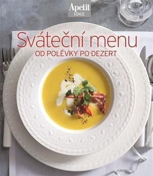 Sváteční menu. Od polévky po dezert