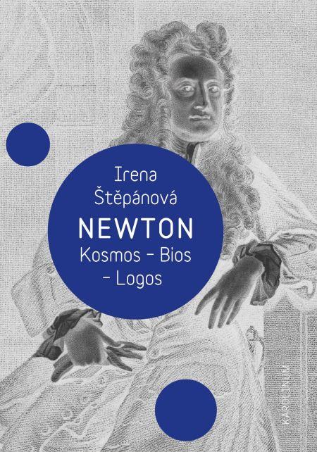 Newton: Kosmos, Bios, Logos