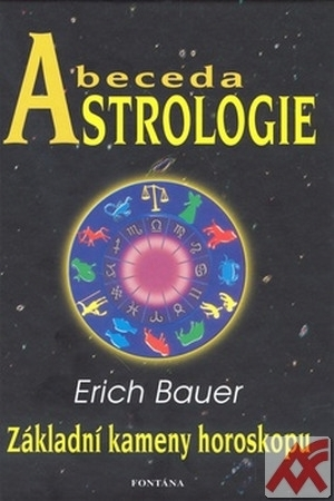 Abeceda astrologie. Základní kameny horoskopu