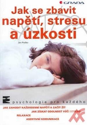Jak se zbavit napětí, stresu a úzkosti