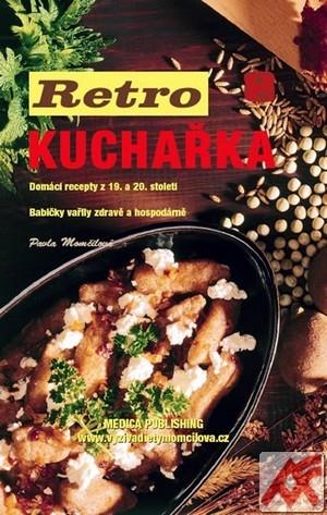 Retro kuchařka. Domácí recepty z 19. a 20. století
