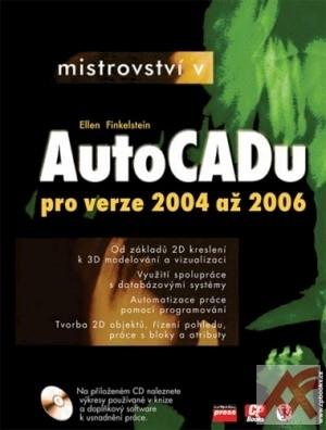 Mistrovství v AutoCADu pro verze 2004 až 2006 + CD