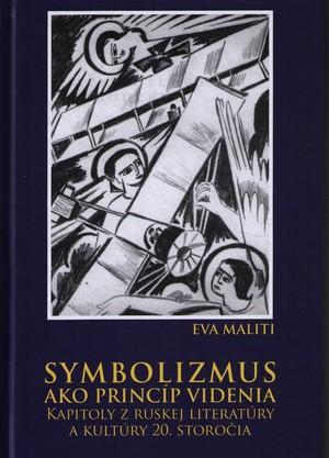 Symbolizmus ako princíp videnia. Kapitoly z ruskej literatúry a kultúry 20. stor