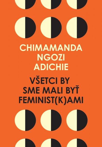 Všetci by sme mali byť feminist(k)ami