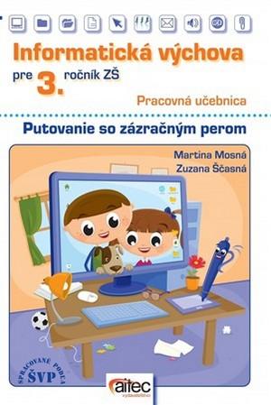 Informatická výchova pre 3. ročník základných škôl. Putovanie so zázračným perom