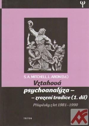 Vztahová psychoanalýza - zrození tradice (1. díl.)