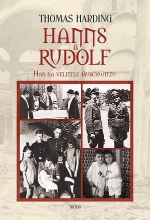 Hanns a Rudolf. Hon na velitele Auschwitzu