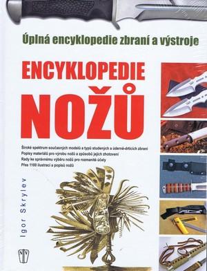Encyklopedie nožů. Úplná encyklopedie zbraní a výstroje