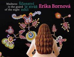 Erika Bornová - Šílenství je stráž noci / Madness is the Guard of the Night