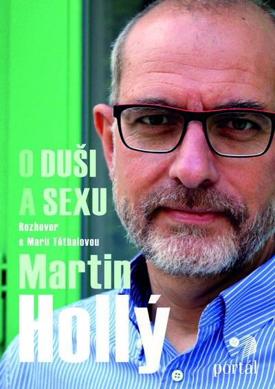 Martin Hollý - O duši a sexu