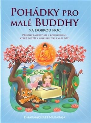 Pohádky pro malé Buddhy. Příběhy laskavosti a porozumění, které potěší a inspiru
