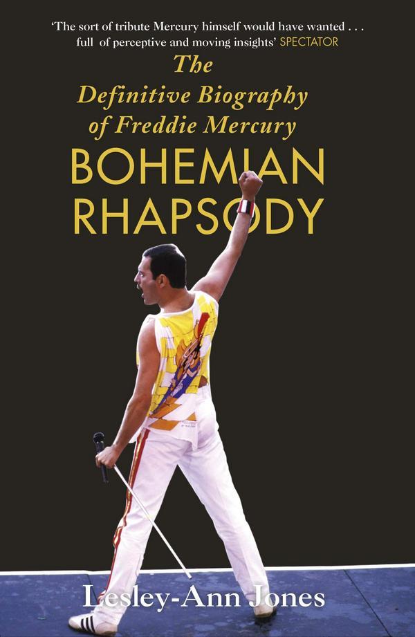 Bohemian Rhapsody: The Definitive Biography of Freddie Mercury