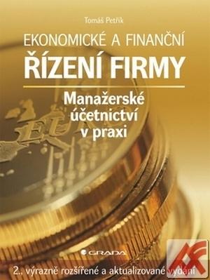Ekonomické a finanční řízení firmy. Manažerské účetnictví v praxi