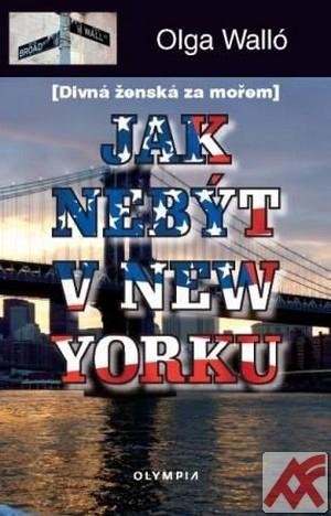Jak nebýt v New Yorku (Divná ženská za mořem)