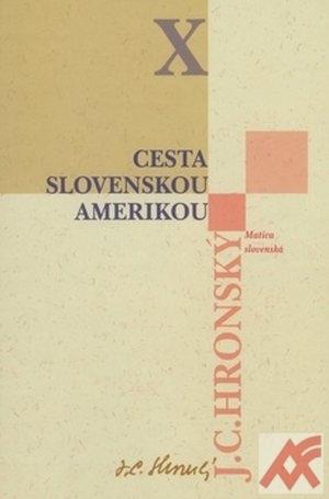 Cesta slovenskou Amerikou - Zobrané spisy X.