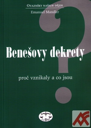 Benešovy dekrety - proč vznikaly a co jsou