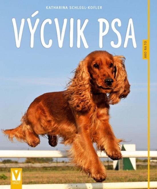 Výcvik psa - Ako na to
