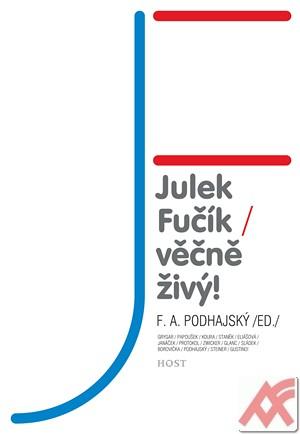 Julek Fučík / věčně živý!
