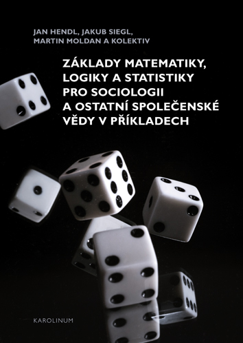 Základy matematiky, logiky a statistiky pro sociologii a ostatní