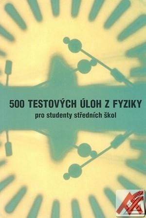 500 testových úloh z fyziky pro studenty střední školy