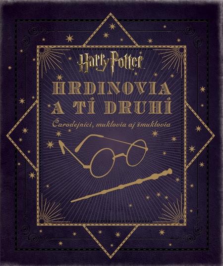 Harry Potter. Hrdinovia a tí druhí