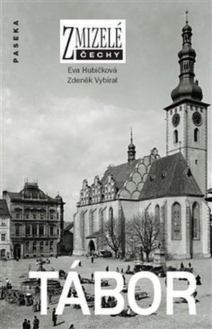Tábor - Zmizelé Čechy