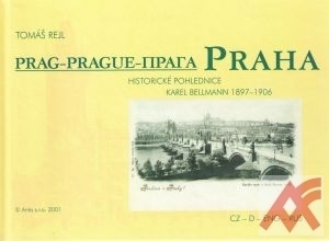 Praha - Prag - Prague. Historické pohlednice - Karel Bellmann 1897-1906