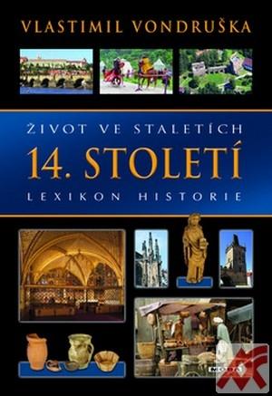 Život ve staletích - 14. století. Lexikon historie