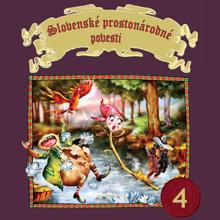 Slovenské prostonárodné povesti 4