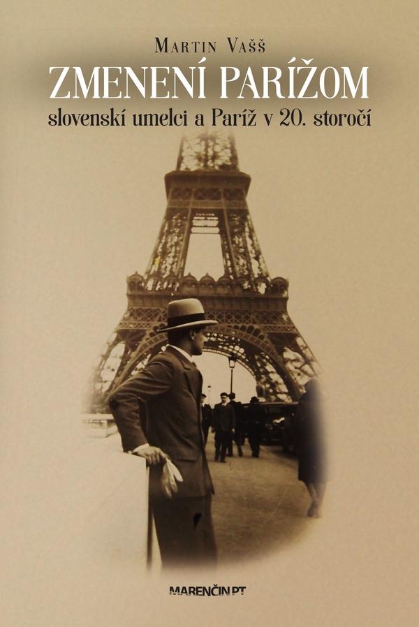 Zmenení Parížom: slovenskí umelci a Paríž v 20. storočí