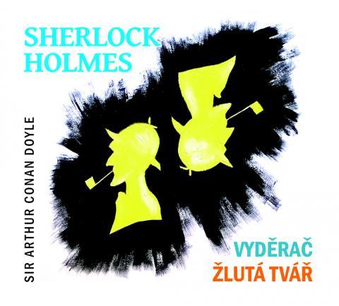 Sherlock Holmes. Vyděrač / Žlutá tvář - CD (audiokniha)