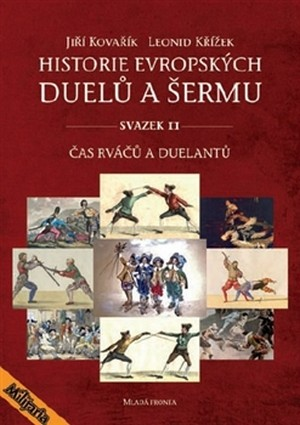 Historie evropských duelů a šermu. Svazek II.