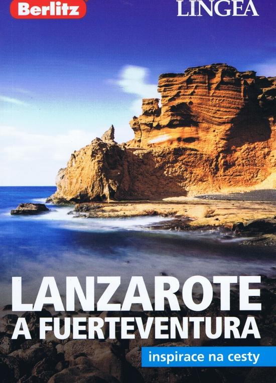 Lanzarote a Fuerteventura - inspirace na cesty